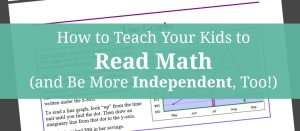 How to Teach Your Kids to Read Math (and Be More Independent, Too!)