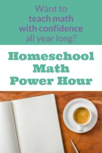 Homeschool Math Prep Power Hour: How to Gear Up for a Great Year of Homeschool Math in Just 60 Minutes