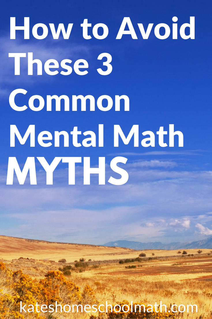 How to Avoid These 3 Common Mental Math Myths